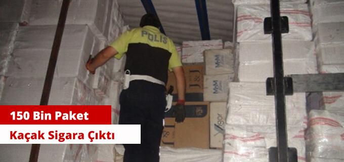 150 Bin paket kaçak sigara çıktı