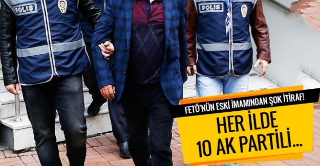 FETÖ'nün eski imamından şok itiraf! Her ilde 10 AK Partili...