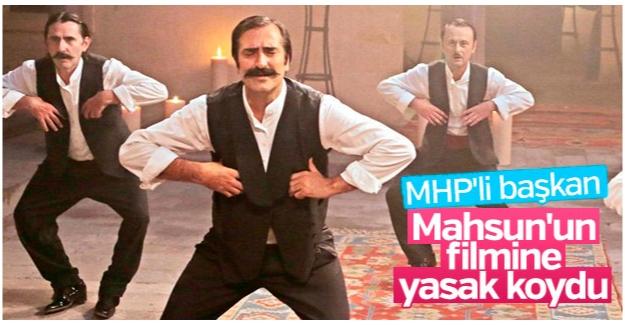 MHP'li Başkandan Kırmızıgül'ün filmine veto