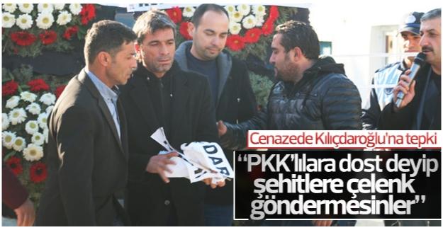 Şehit cenazesinde Kılıçdaroğlu'na tepki