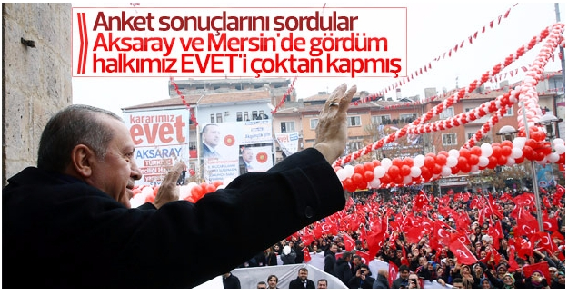 Erdoğan: Halkımız 'evet'i kapmış