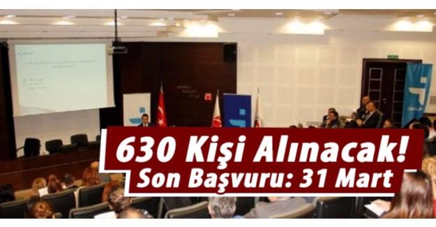 630 Kişi Alınacak!