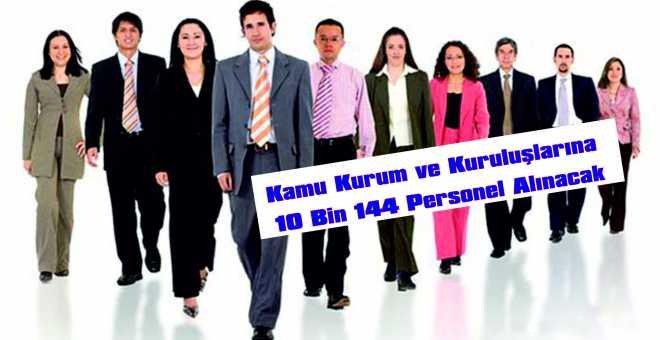 Kamu Kurum ve Kuruluşlarına 10 Bin 144 Personel Alınacak