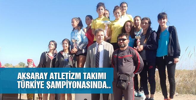Aksaray Atletizm takımı Türkiye şampiyonasında..