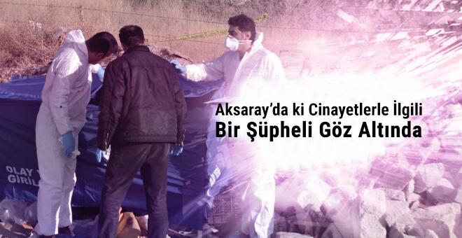 Aksaray'da ki cinayetlerle ilgili bir kişi gözaltında