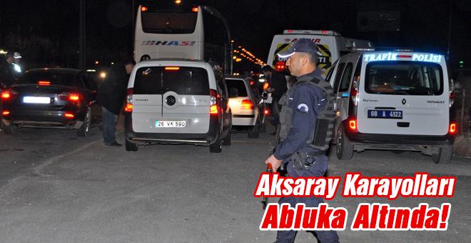 Aksaray karayolları abluka altında