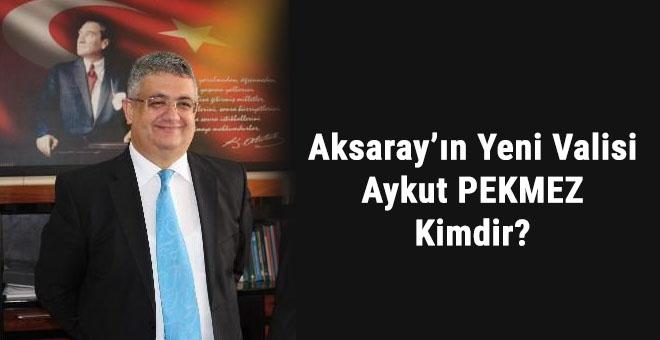 Aykut Pekmez Aksaray valisi oldu