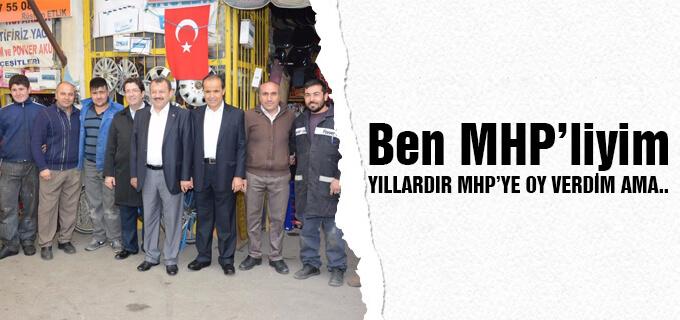 Ben MHP'liyim yıllardır MHP'ye oy verdim ama..