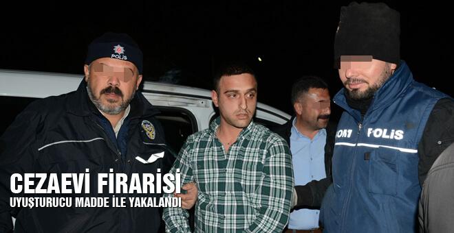 Cezaevi firarisi uyuşturucu madde ile yakalandı