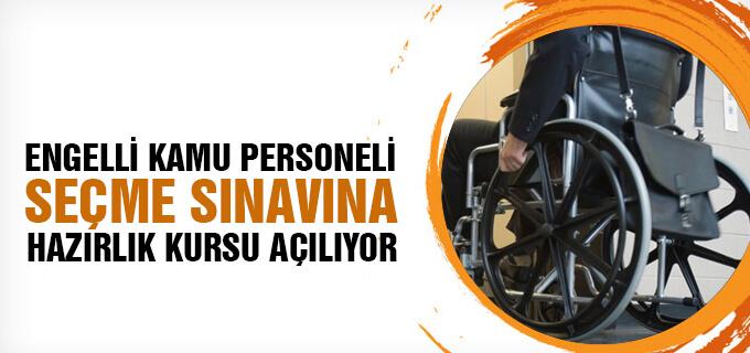 Engelli Kamu Personeli Seçme Sınavına Hazırlık Kursu Açılıyor