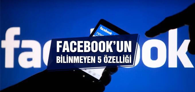 Facebook'un bilinmeyen 5 özelliği