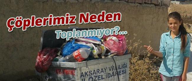 Çöplerimiz Neden Toplanmıyor?