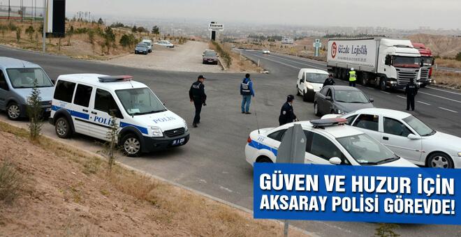 Güven ve huzur için Aksaray Polisi görevde