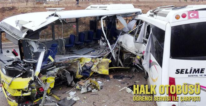Halk otobüsü öğrenci servisi ile çarpıştı 2 ölü