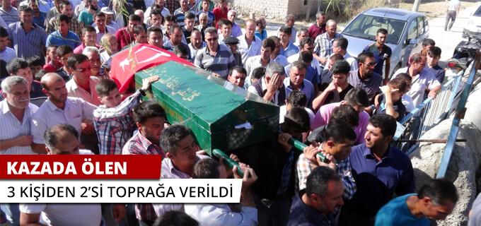Kazada ölen 3 kişiden 2si toprağa verildi