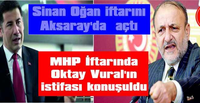 MHP İftarında Oktay Vural'ın istifası konuşuldu