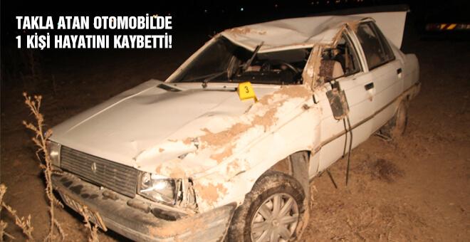 Takla atan otomobilde 1 kişi hayatını kaybetti