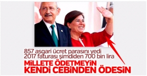 CHP'li vekilin 2017 faturası 700 bin liraya ulaştı