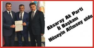Aksaray Ak Parti İl Başkanı Hüseyin Altınsoy oldu
