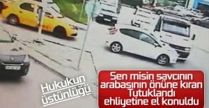 Trafikte savcıyla 4 saniyeliğine tartışan kişi tutuklandı