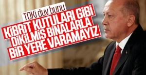 Cumhurbaşkanı Erdoğan, dikey mimariye karşı çıktı