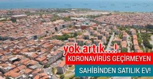 Koronavirüs ev ilanlarına sıçradı!
