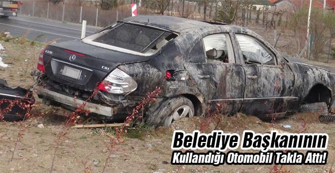 Belediye Başkanının kullandığı otomobil takla attı