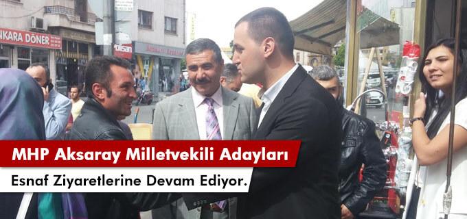 MHP Aksaray Milletvekili adayları esnaf ziyaretlerine devam ediyor