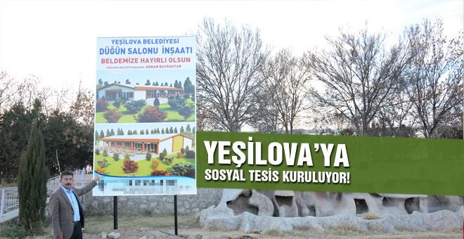 Yeşilova'ya sosyal tesis kuruluyor!